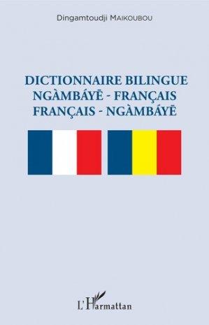 Dictionnaire Bilingue Ngambaye - Français/ Français - Ngambaye - l'harmattan - 9782343173283