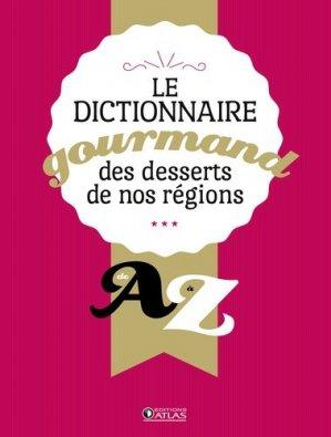 Dictionnaire gourmand desserts de nos régions de A à Z - Glénat - 9782344024157 -