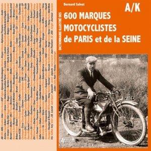 Dictionnaire illustré des 600 marques motocyclistes de Paris et de la Seine Tome 1 - histoire et collections - 9782352502562 -