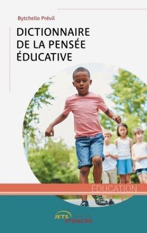 Dictionnaire de la pensée éducative - Editions Jets d'encre - 9782355233203 -