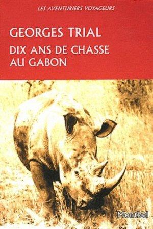 Dix ans de chasse au Gabon - montbel - 9782356530455 -
