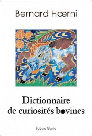 Dictionnaire de curiosités bovines - glyphe - 9782358152549