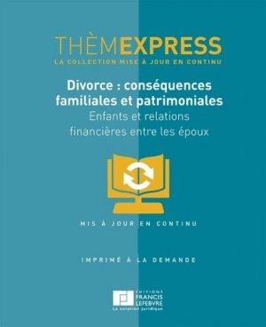 Divorce : conséquences familiales et patrimoniales. Enfants et relations financières entre les époux - Francis Lefebvre - 9782368930144 -