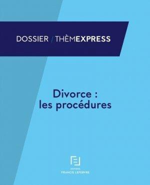 Divorce : les procédures - Francis Lefebvre - 9782368932810 -