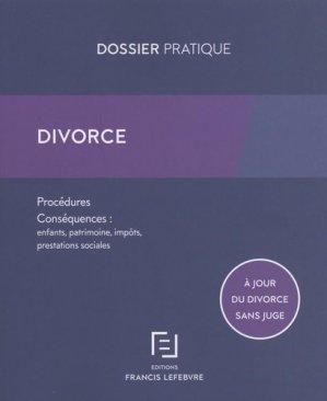 Divorce. Procédures, conséquences : enfants, patrimoine, impôts, prestations sociales - Francis Lefebvre - 9782368934111 -