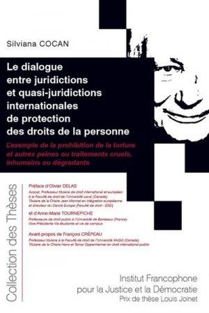 Dialogue entre juridictions et quasi-juridictions internationales de protection des droits des personnes - Fondation Varenne - 9782370322814 -