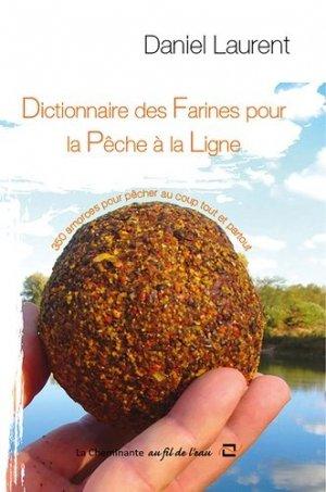 Dictionnaire des farines pour la pêche à la ligne - la cheminante - 9782371270183 -