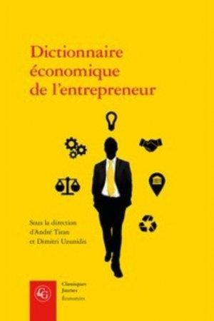 Dictionnaire économique de l'entrepreneur - Editions Classiques Garnier - 9782406073970 -