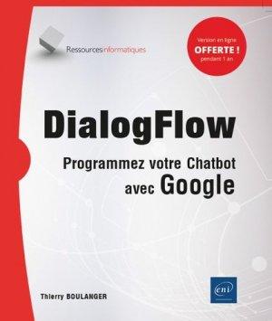 DialogFlow. Programmez votre Chatbot avec Google - eni - 9782409024443 -