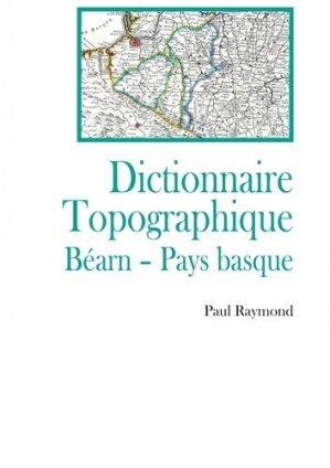 Dictionnaire topographique Bearn, Pays Basque - france libris - 9782490533374 -