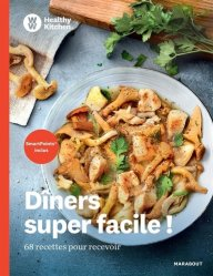 Dîners super facile ! 68 recettes pour recevoir - Marabout - 9782501149082 -