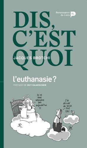 Dis, c'est quoi l'euthanasie ? - La Renaissance du livre - 9782507056667 -