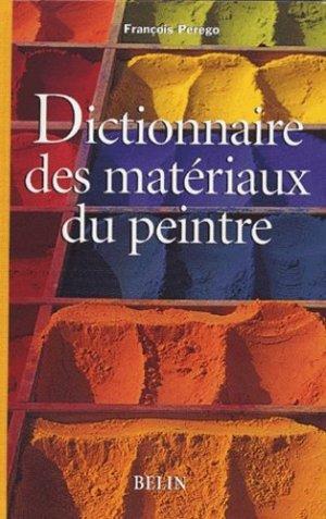 Dictionnaire des matériaux du peintre - belin - 9782701121352 -
