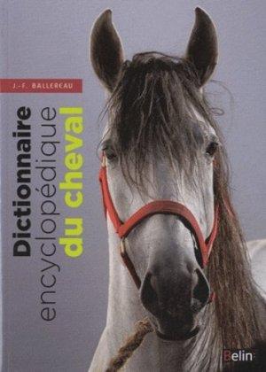 Dictionnaire encyclopédique du cheval - belin - 9782701135496 -