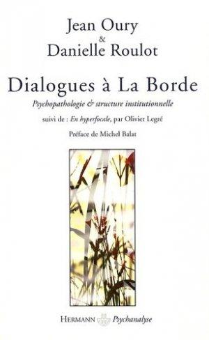 Dialogues à La Borde. Psychopathologie et structure institutionnelle - hermann - 9782705667863 -