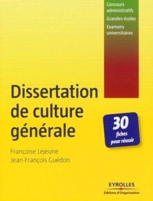 Dissertation de culture générale. 30 Fiches pour réussir - Editions d'Organisation - 9782708137622 -