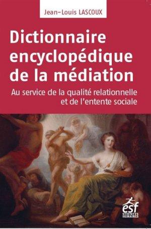 Dictionnaire encyclopédique de la médiation - esf editeur - 9782710139065