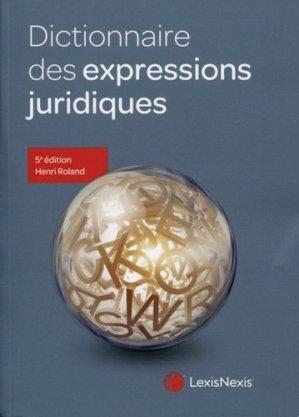 Dictionnaire des expressions juridiques. 5e édition - lexis nexis (ex litec) - 9782711033065 -