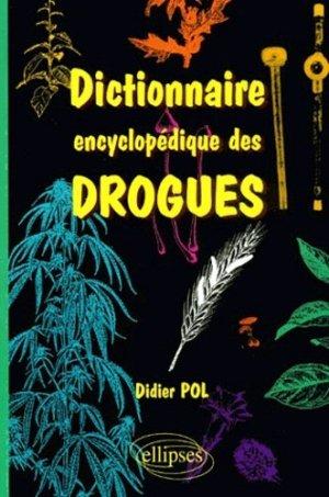 Dictionnaire encyclopédique des drogues - ellipses - 9782729805555 -