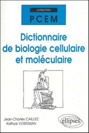 Dictionnaire de biologie cellulaire et moléculaire - ellipses - 9782729821364 -