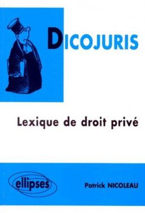 DICOJURIS. Lexique de droit privé - Ellipses - 9782729846855 -
