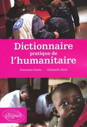 Dictionnaire pratique de l'humanitaire - ellipses - 9782729860332 -