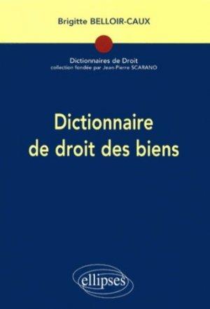 Dictionnaire de droit des biens - Ellipses - 9782729883119 -