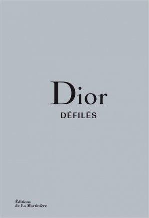 Dior Défilés - L'intégrale des collections - de la martiniere - 9782732480770 -