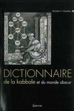 Dictionaire de la kabbale et du monde obscur - jacques grancher editions - 9782733908945 -