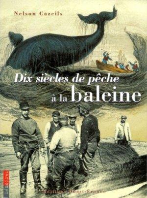 Dix siècles de pêche à la baleine - Ouest-France - 9782737323959 -
