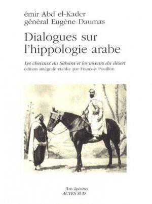 Dialogues sur l'hippologie arabe - actes sud  - 9782742780662 -
