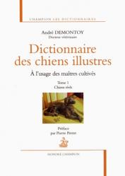 Dictionnaire des chiens illustres à l'usage des maîtres cultivés - Tome 1 - honore champion - 9782745324641 -