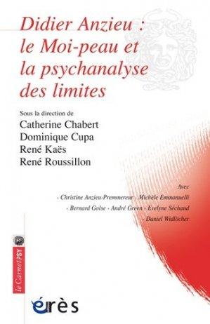 Didier Anzieu. Le moi-peau et la psychanalyse des limites - Erès - 9782749208053 -