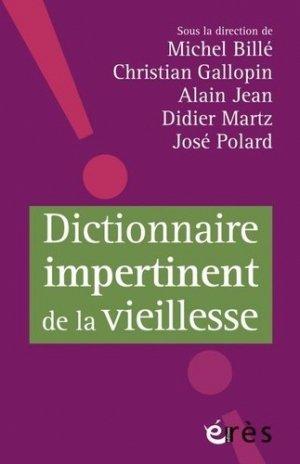 Dictionnaire impertinent de la vieillesse - eres - 9782749255743 - majbook ème édition, majbook 1ère édition, livre ecn major, livre ecn, fiche ecn