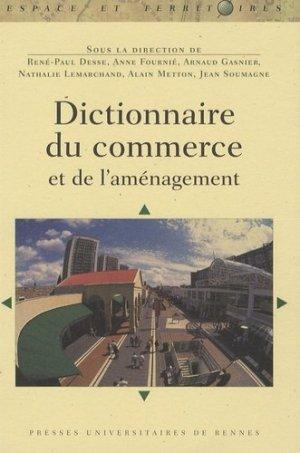 Dictionnaire du commerce et de l'aménagement - presses universitaires de rennes - 9782753506848 -