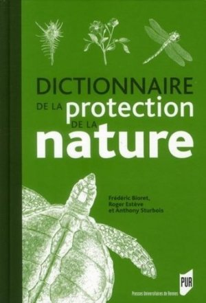 Dictionnaire de la protection de la nature - presses universitaires de rennes - 9782753512566 -