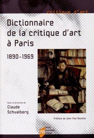 Dictionnaire de la critique d'art à Paris (1890-1969) - presses universitaires de rennes - 9782753534872 -