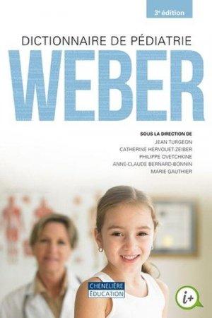 Dictionnaire de pédiatrie Weber - cheneliere education (canada) - 9782765047469 -