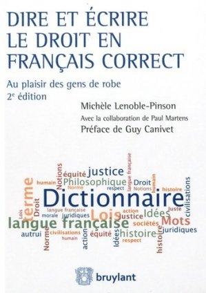 Dire et écrire le droit en français correct. Au plaisir des gens de robe, 2e édition - bruylant - 9782802760474 -