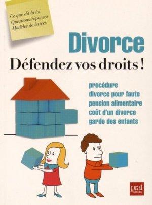 Divorce, défendez vos droits ! - Prat Editions - 9782809508864 -