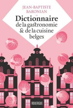 Dictionnaire de la gastronomie et de la cuisine belges - rouergue editions - 9782812618710 -