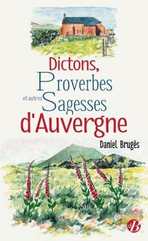 Dictons, proverbes et autres sagesses d'Auvergne - De Borée - 9782812931567 -