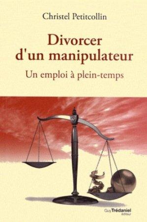 Divorcer d'un manipulateur - guy tredaniel editions - 9782813204950 -