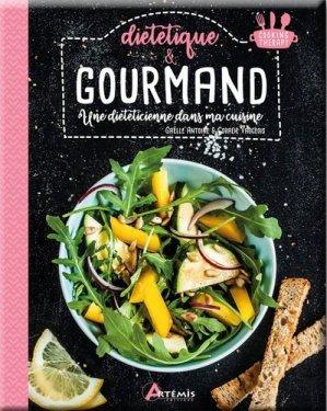 Diététique et gourmand. Une diététicienne dans ma cuisine - artemis - 9782816016567 -