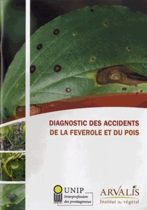 Diagnostic des accidents de la féverole et du pois - arvalis - 9782817901732