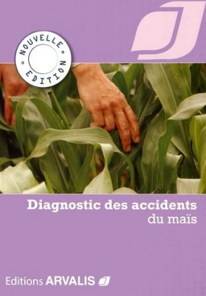 Diagnostic des accidents du maïs - arvalis - 9782817903439 -