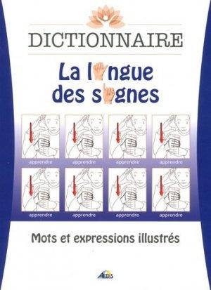 Dictionnaire : la langue des signes : mots et expressions illustrés - aedis - 9782842597771 -