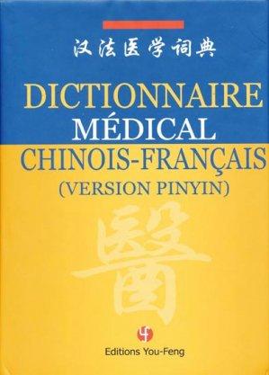 Dictionnaire Médical Chinois - Français (Version Pinyin) - you feng - 9782842792718