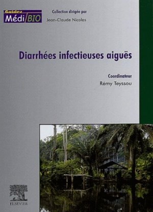 Diarrhées infectieuses aiguës - elsevier / masson - 9782842993368 -