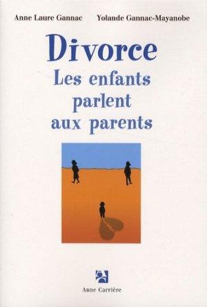 Divorce. Les enfants parlent aux parents - Editions Anne Carrière - 9782843373817 -